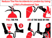 Reduce The Fire Accidents in London by Using LFRA's Professional Tips